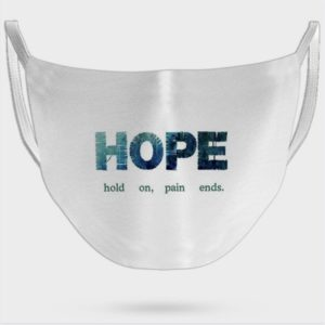 Hope Quote Print Face Mask